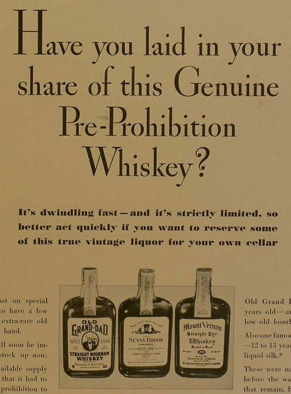 Have you laid in your share of this Genuine Pre-Prohibition Whiskey?